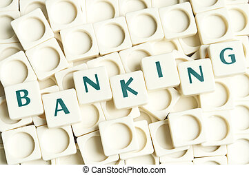 Banking word made by leter pieces