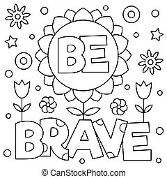 Be brave. Coloring page. Black and white vector illustration.