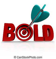 The word Bold with an arrow striking a bullseye target, symbolizing the need to be confident and aggressive in overcoming a challenge