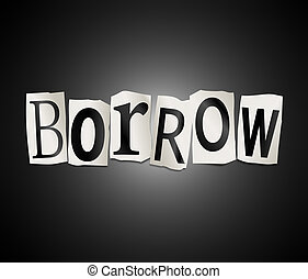 Illustration depicting a set of cut out printed letters arranged to form the word borrow.