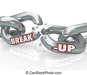Two metal chain links broken with the words Break-Up to represent a separation or divorce, or the ending of a relationship or partnership