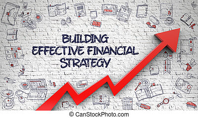 Building Effective Financial Strategy Drawn on Brick Wall.