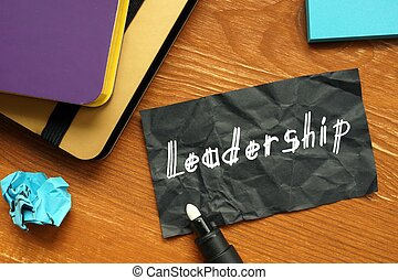 Business concept about Leadership with inscription on the piece of paper.