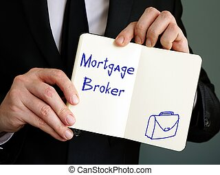 Business concept about Mortgage Broker with inscription on the piece of paper.