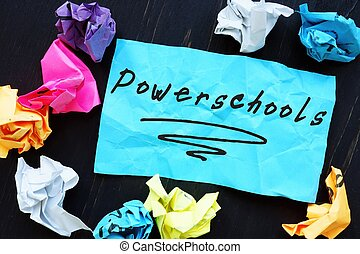 Business concept about Powerschools with inscription on the piece of paper.
