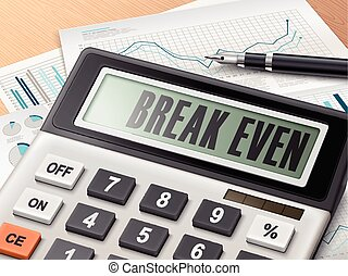 calculator with the word break even on the display