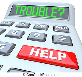 Calculator Words Financial Trouble and Help Button