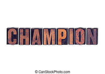 Champion Concept Isolated Letterpress Word