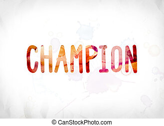 Champion Concept Painted Watercolor Word Art