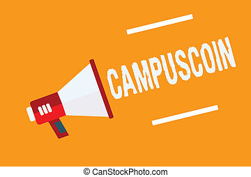 Conceptual hand writing showing Campuscoin. Business photo text Decentralized cryptocurrency to be used by college students Megaphone loudspeaker orange background important message speaking.