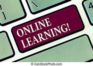 Conceptual hand writing showing Online Learning. Business photo text Distance education Electronic educational Technology Keyboard key Intention to create computer message idea.