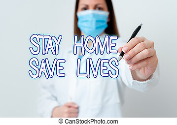 Conceptual hand writing showing Stay Home Save Lives. Business photo showcasing lessen the number of infected patients by not leaving the house Laboratory technician featuring paper accessories smartphone.