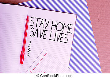 Conceptual hand writing showing Stay Home Save Lives. Business photo text lessen the number of infected patients by not leaving the house Striped paperboard cardboard office study supplies chart.