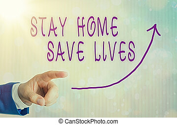 Conceptual hand writing showing Stay Home Save Lives. Business photo text lessen the number of infected patients by not leaving the house Digital arrowhead curve denoting growth development concept.