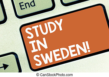 Conceptual hand writing showing Study In Sweden. Business photo showcasing Travel to European country for educational purposes Keyboard key Intention to create computer message idea.