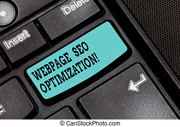 Conceptual hand writing showing Webpage Seo Optimization. Business photo text makes online education flexible and economic Keyboard key Intention to create computer message idea.