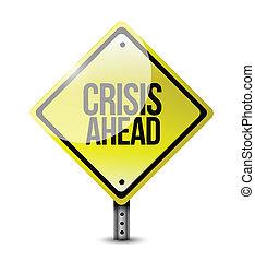crisis ahead road sign illustration design