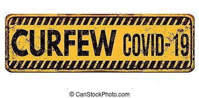 Curfew Covid-19 vintage rusty metal sign