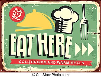Eat here retro restaurant sign design