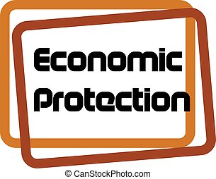 ECONOMIC PROTECTION sign on white background
