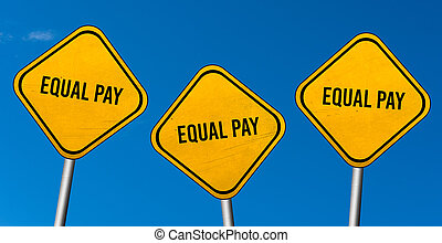 equal pay - yellow signs with blue sky
