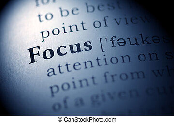 Fake Dictionary, Dictionary definition of the word Focus.