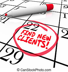 Find New Customers words written on a calendar date or day with red marker