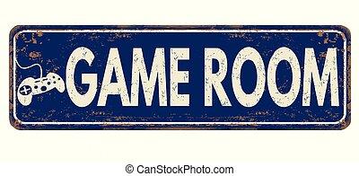 Game room vintage rusty metal sign