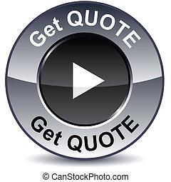 Get quote round metallic button. Vector.