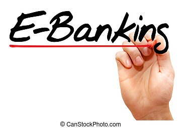 Hand writing E-Banking, business concept