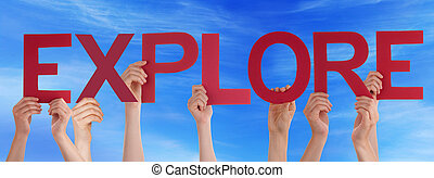 Many Caucasian People And Hands Holding Red Straight Letters Or Characters Building The English Word Explore On Blue Sky