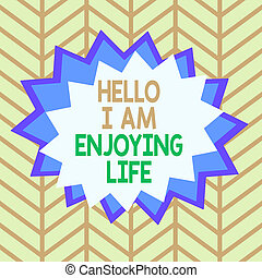 Handwriting text Hello I Am Enjoying Life. Concept meaning Happy relaxed lifestyle Enjoy simple things Asymmetrical uneven shaped format pattern object outline multicolour design.