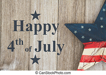 Happy Independence Day Greeting, USA patriotic old star on a weathered wood background with text Happy 4th of July Day
