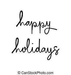 Happy holidays hand lettering on white background