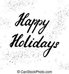 Happy holidays, ink hand lettering.