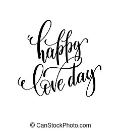 happy love day black and white hand lettering inscription