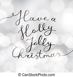 have a holly jolly christmas, vector lettering, handwritten text on blurred background with lights