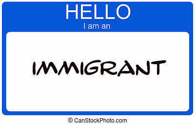 Hello I am an Immigrant