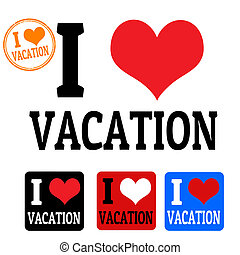 I love Vacation sign and labels