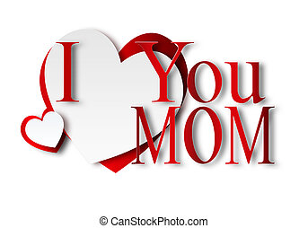 I love you Mom - with paper hearts