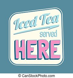 Iced tea served here colorful retro sign