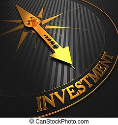 """Investment - Business Background. Golden Compass Needle on a Black Field Pointing to the Word """"Investment"""". 3D Render."""