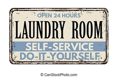 Laundry room rusty metal sign