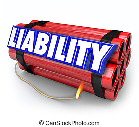 Liability Risk Legal Problem Warning Danger Dynamite Bomb