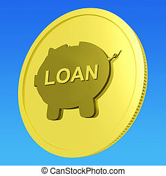 Loan Coin Meaning Credit Borrowing Or Investment