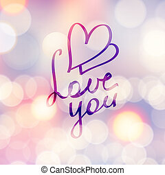 love you, vector hanwritten text on beautiful blurred background
