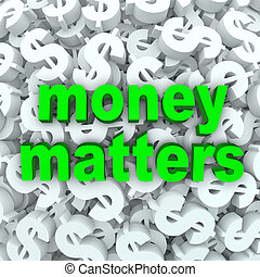 The words Money Matters on a background of dollar signs and currency symbols