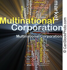 Background concept wordcloud illustration of multinational corporation glowing light