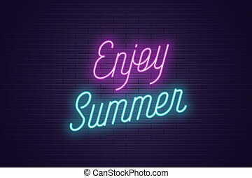 Neon lettering of Enjoy Summer. Glowing text