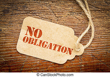 No obligation sign - red stencil text on a cardboard price tag against rustic wood